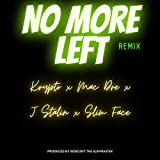 No More Left (Remix) [feat. Krypto, Mac Dre, J Stalin & Slim Face] [Explicit]