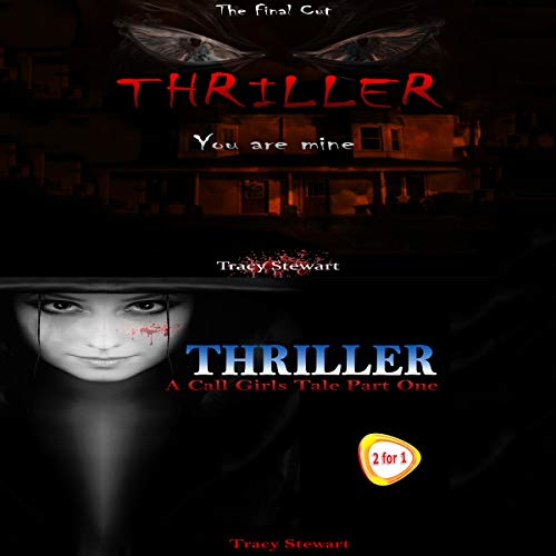 Thriller: You Are Mine and A Call Girl's Tale, Part One  audiobook cover art