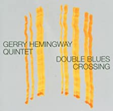 Double Blues Crossing by Gerry Quintet Hemingway (2005-09-13)