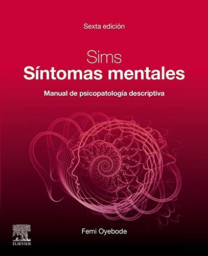 Sims. Síntomas mentales (6ª ed.): Manual de psicopatología descriptiva