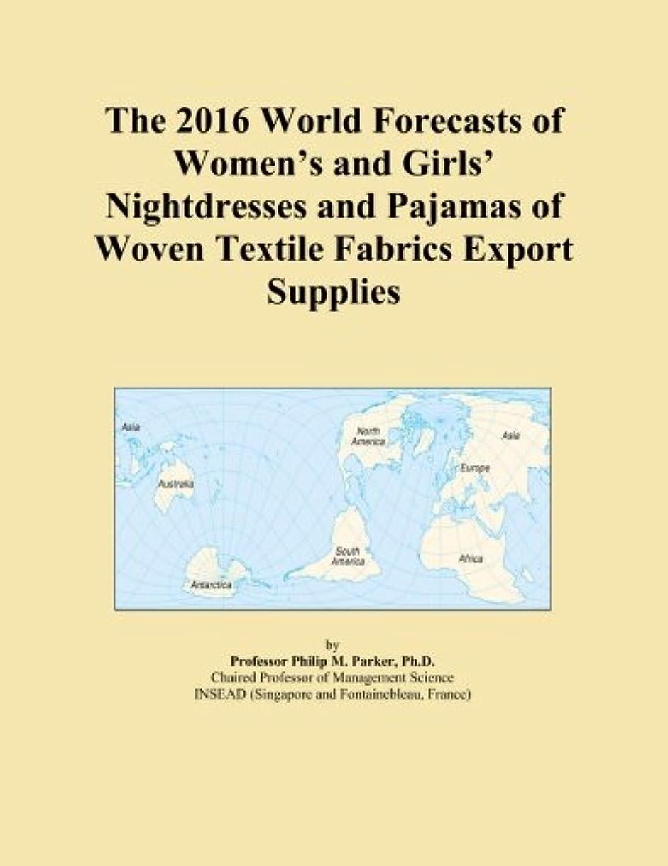 違う勝利した力The 2016 World Forecasts of Women's and Girls' Nightdresses and Pajamas of Woven Textile Fabrics Export Supplies