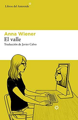 Valle inquietante de Anna Wiener