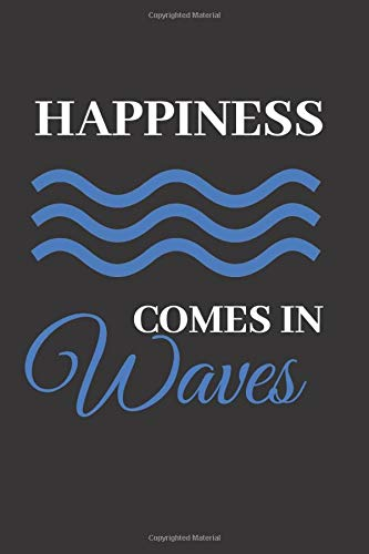 Happiness comes in waves: Surfing Themed lined journal for surfing lovers, notebook, composition book ,150 pages /6*9