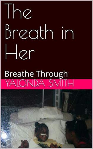 The Breath in Her: Breathe Through