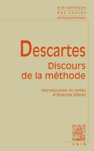 Rene Descartes: Discours de La Methode (Bibliotheque Des Textes Philosophiques - Poche) (French Edition) by Et Gilson (1984-02-01)