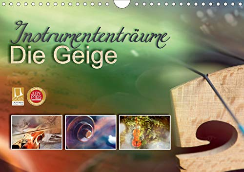 Instrumententräume - Die Geige (Wandkalender 2021 DIN A4 quer)