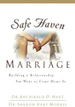 Safe Haven Marriage by Hart, Dr. Archibald D., May Ph.D., Sharon Hart [Thomas Nelson, 2003] (Paperback) [Paperback]