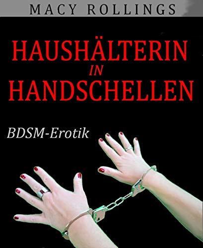 Haushälterin in Handschellen: BDSM-Erotik