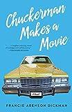 ChuckermanMakes a Movie: A Novel