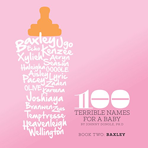 100 Terrible Names for a Baby: Volume 2 audiobook cover art