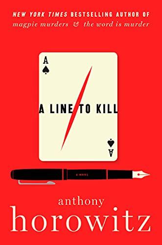 A Line to Kill: A Novel (A Hawthorne and Horowitz Mystery)