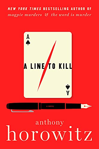 A Line to Kill: A Novel (A Hawthorne and Horowitz Mystery Book 3)