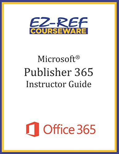 Microsoft Publisher 365 - Overview: Instructor Guide (Black & White)