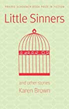 Little Sinners, and Other Stories (Prairie Schooner Book Prize in Fiction)
