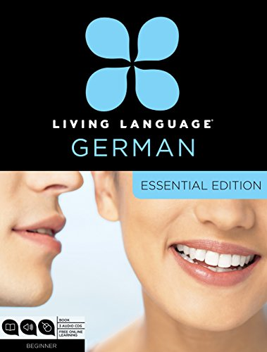 Living Language German, Essential Edition: Beginner course, including coursebook, 3 audio CDs, and free online learning