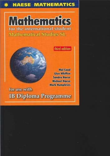 Mathematical Studies For The International Student Mathematical Studies Sl For Use With Ib Diploma Programme