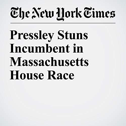 Pressley Stuns Incumbent in Massachusetts House Race copertina