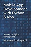 Mobile App Development with Python & Kivy: Journey to digital developemnt