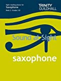 Sound At Sight Saxophone (Grades 5-8): Sample Sight Reading Tests for Trinity Guildhall Examinations: Saxophone Teaching Material