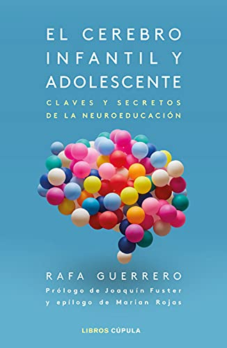 El cerebro infantil y adolescente: Claves y secretos de la neuroeducación (Prácticos)