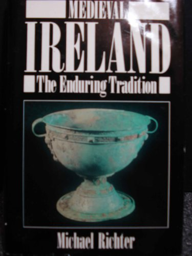 Medieval Ireland: The Enduring Tradition (English and German Edition)