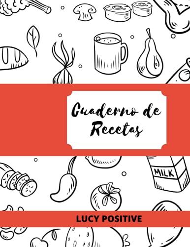 CUADERNO DE RECETAS: Cuaderno para escribir recetas, Libro de recetas en blanco, Recetario en blanco, Recetas fáciles, Recetas de cocina, 8.5 x 11 pulgadas, 183 páginas