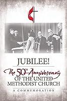Jubilee: 50th Anniversary of The UMC