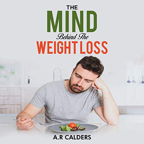 The Mind Behind the Weight Loss  By  cover art
