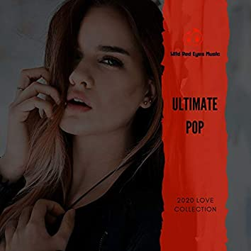 Ultimate Pop - 2020 Love Collection