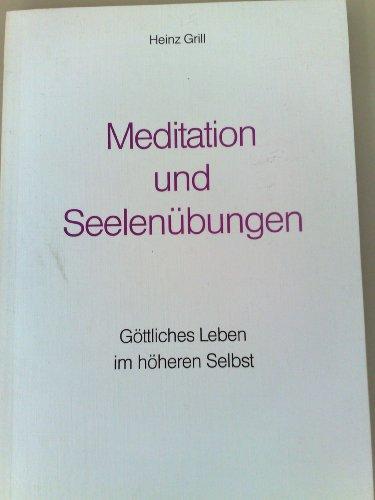 Meditation und Seelenübungen (Göttliches Leben im höheren Selbst)