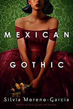 Mexican Gothic by Silvia Moreno-Garcia science fiction and fantasy book and audiobook reviews