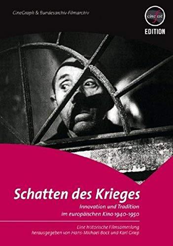 Schatten des Krieges - Innovation und Tradition im europäischen Kino 1940-1950
