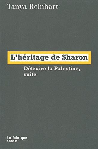 L'héritage de Sharon : Détruire la Palestine, suite