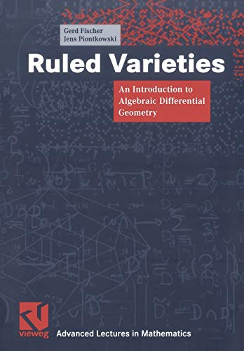 Ruled Varieties: An Introduction to Algebraic Differential Geometry (Advanced Lectures in Mathematics)の詳細を見る