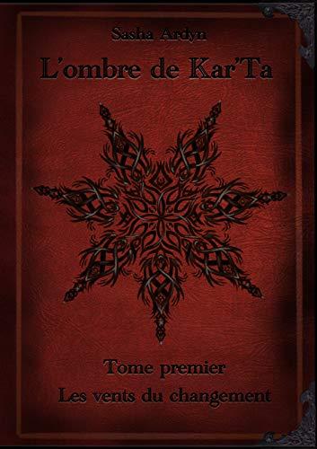 L'ombre de Kar'Ta: Les vents du changement (French Edition)