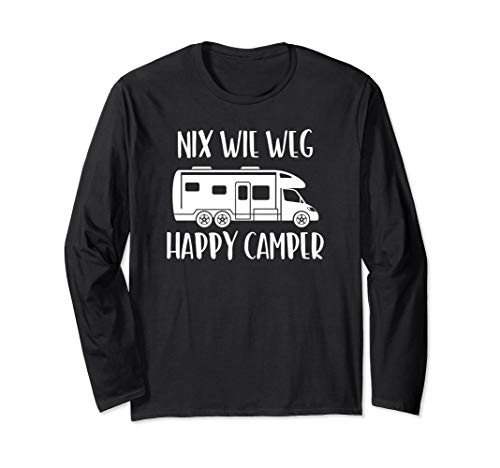Nix wie weg , Happy Camper, Camping, Wohnwagen, Urlaub Langarmshirt