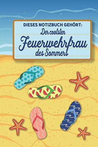 Dieses Notizbuch gehört der coolsten Feuerwehrfrau des Sommers: blanko A5 Notizbuch liniert mit über 100 Seiten Geschenkidee - Strand und Sommer Softcover