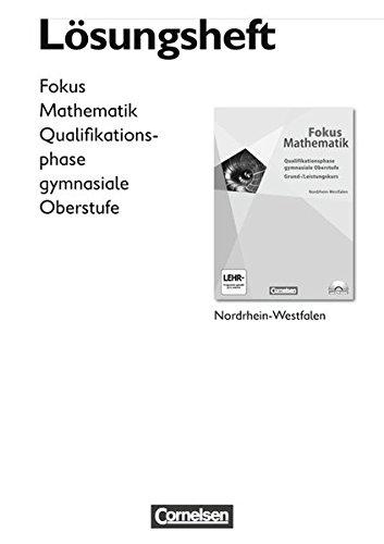 Fokus Mathematik - Gymnasiale Oberstufe - Nordrhein-Westfalen: Qualifikationsphase - Lösungen zum Schülerbuch