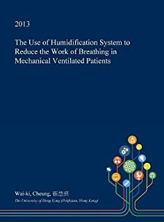 The Use of Humidification System to Reduce the Work of Breathing in Mechanical Ventilated Patients