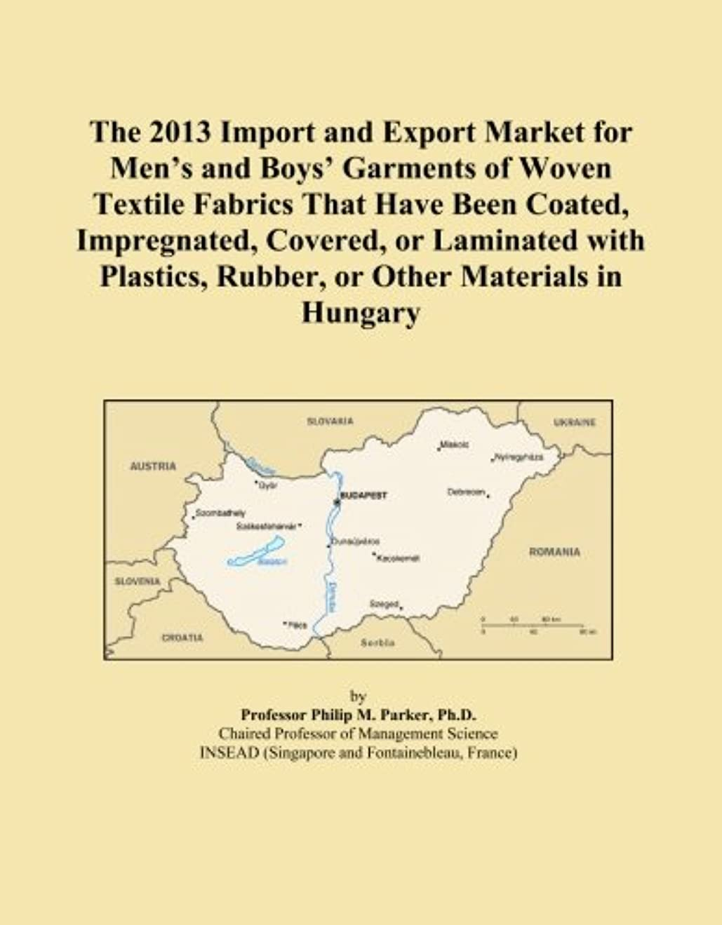 The 2013 Import and Export Market for Men's and Boys' Garments of Woven Textile Fabrics That Have Been Coated, Impregnated, Covered, or Laminated with Plastics, Rubber, or Other Materials in Hungary