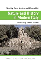 Nature and History in Modern Italy (Ohio University Press Series in Ecology and History)