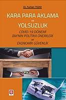 Kara Para Aklama ve Yolsuzluk; Covid-19 Dönemi BM'nin Politika Önerileri ve Ekonomik Güvenlik