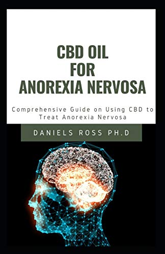 CBD OIL FOR ANOREXIA NERVOSA: Your...