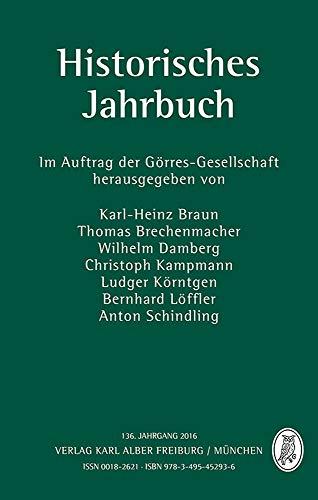 Historisches Jahrbuch 136: 136. Jahrgang 2016 (Historisches Jahrbuch Gorres)