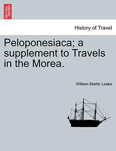 Leake, W: Peloponesiaca; a supplement to Travels in the More