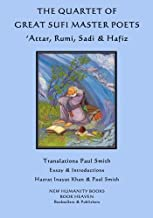 The Quartet of Great Sufi Master Poets: 'Attar, Rumi, Sadi & Hafiz