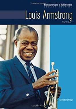 Louis Armstrong: Musician (Black Americans of Achievement: Legacy Edition)