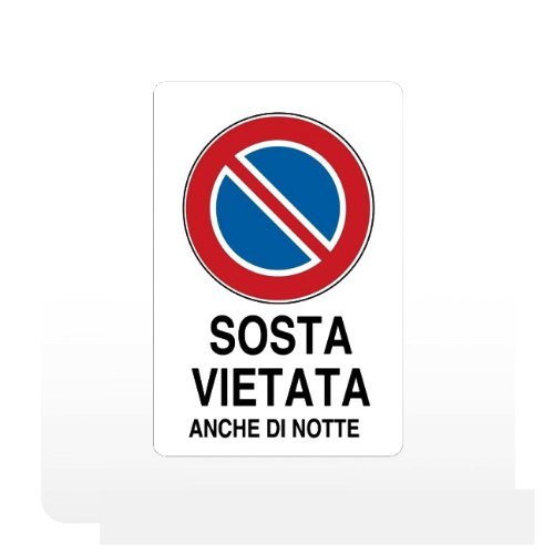 Cartello segnaletica in plastica Sosta Vietata anche di Noitte cm 30x20