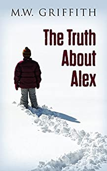 The Truth About Alex (Montana Marrenger Book 1) by [M.W. Griffith]