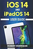 IOS 14 AND IPADOS 14 USER GUIDE